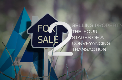 The Four Stages Of Conveyancing Selling part 2