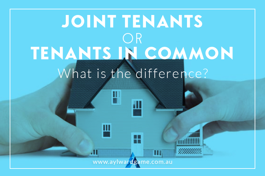Joint Tenants or Tenants in Common – what is the difference