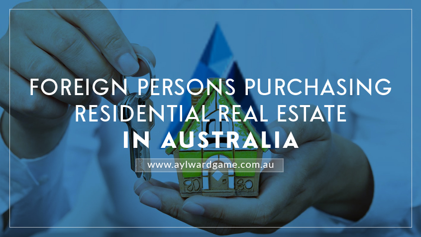 Important Information For Foreign Persons Purchasing A Real Estate In Australia Including Fee Information
